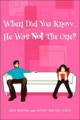 When Did You Know ...He Was Not the One?