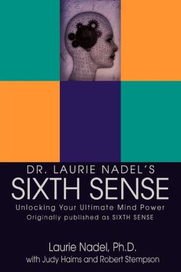 Dr. Laurie Nadel's Sixth Sense
