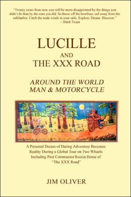Lucille and the XXX Road: Around the World Man and Motorcycle