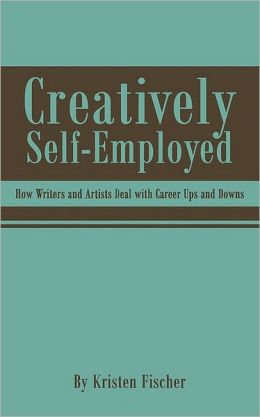 Creatively Self-Employed: How Writers and Artists Deal with Career Ups and Downs