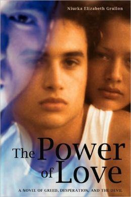 The Power of Love: A Novel of Greed, Desperation, and the Devil