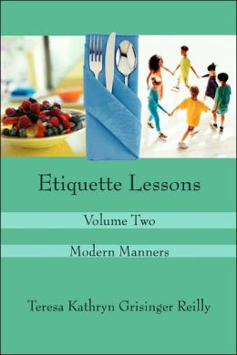 Etiquette Lessons: Volume Two: Modern Manners