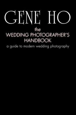 Wedding Photographer's Handbook: A Guide to Modern Wedding Photography
