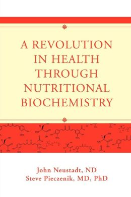 A Revolution In Health Through Nutritional Biochemistry