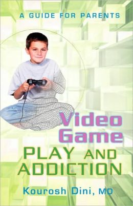 Video Game Play and Addiction:A Guide for Parents