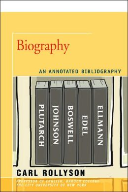 Biography: An Annotated Bibliography