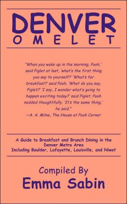 Denver Omelet: A Guide to Breakfast and Brunch Dining in the Denver Metro Area