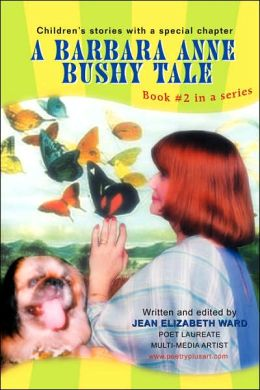 A Barbara Anne Bushy Tale: Book #2 in a Series