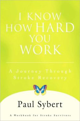 I Know How Hard You Work: A Journey Through Stroke Recovery