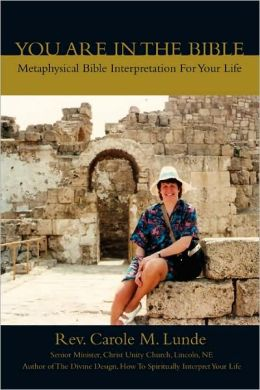 You Are In The Bible:Metaphysical Bible Interpretation For Your Life