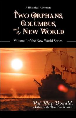 Two Orphans, Columbus, and the New World (The New World Series)