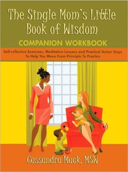 The Single Mom's Little Book Of Wisdom ≪/Br≫Companion Workbook