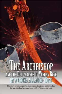 The Archbishop And The Deliverance Of Verona Rose