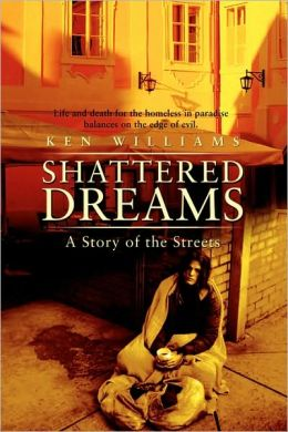 Shattered Dreams: A Story of the Streets