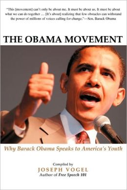 The Obama Movement: Why Barack Obama Speaks to America's Youth