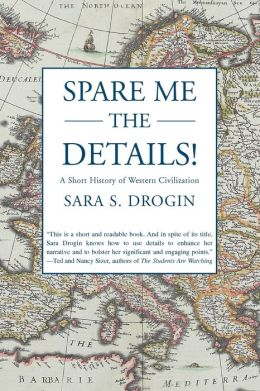 Spare Me the Details!:A Short History of Western Civilization