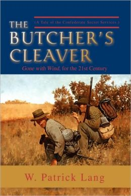 The Butcher's Cleaver: (A Tale of the Confederate Secret Services.)
