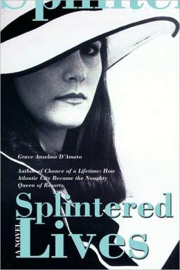 Splintered Lives