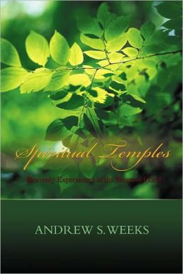 Spiritual Temples:Heavenly Experiences in the Houses of God