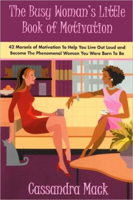 The Busy Woman's Little Book Of Motivation
