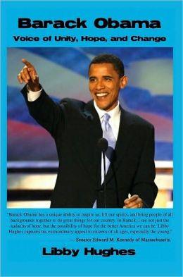 Barack Obama: Voice of Unity, Hope, and Change