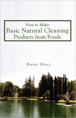 How To Make Basic Natural Cleaning Products From Foods