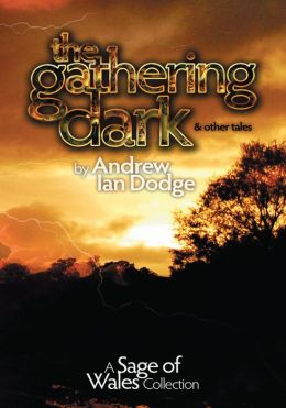The Gathering Dark and other tales: A Sage of Wales Collection