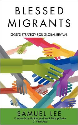 Blessed Migrants: God's Strategy for Global Revival