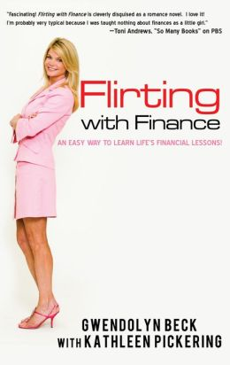Flirting with Finance: AN EASY WAY TO LEARN LIFE'S FINANCIAL LESSONS