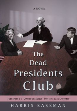 The Dead Presidents Club: Tom Paine's