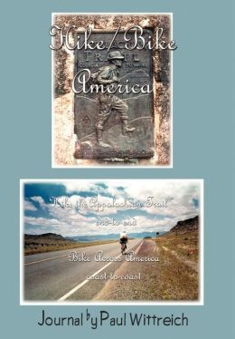 Hike/Bike America:Hike the Appalachian Trail End-to-End Bike Across America Coast-to-Coast