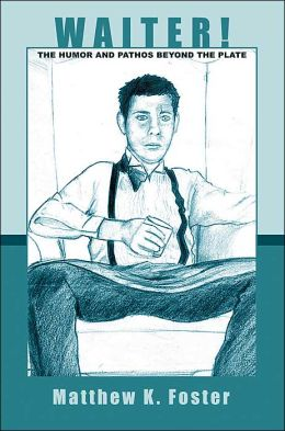 Waiter!:The Humor and Pathos Beyond the Plate
