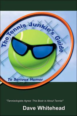 The Tennis Junkie's Guide (To Serious Humor)