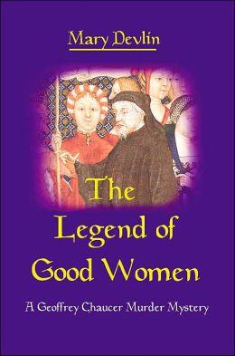 Legend of Good Women: A Geoffrey Chaucer Murder Mystery