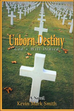 Unborn Destiny: God's Will Denied