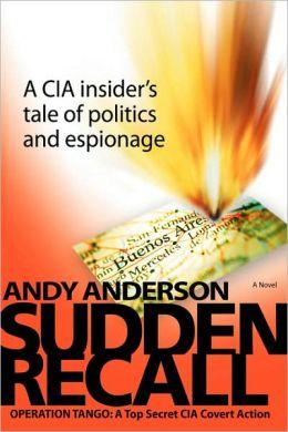 Sudden Recall:Operation TANGO: A Top Secret CIA Covert Action