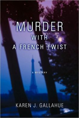 Murder with a French Twist:A Mystery