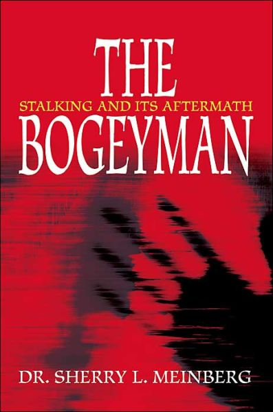 The Bogeyman: Stalking and Its Aftermath