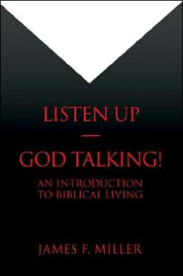 Listen Up-God Talking!: An introduction to biblical living