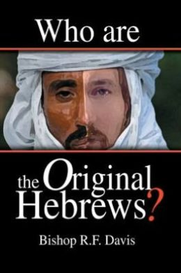 Who Are The Original Hebrews?