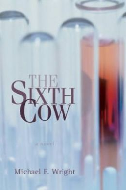 THE SIXTH COW: A Novel
