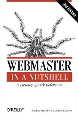 Webmaster in a Nutshell: A Desktop Quick Reference