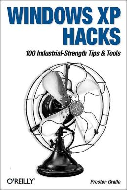 Windows XP Hacks: 100 Industrial-Strength Tips and Techniques