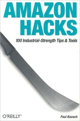 Amazon Hacks: 100 Industrial-Strength Tips and Techniques