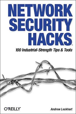 Network Security Hacks: 100 Industrial-Strenth Tips & Tools