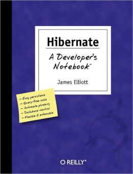 Hibernate: The Developer's Notebook