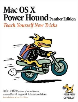 Mac OS X Power Hound: Teach Yourself New Tricks
