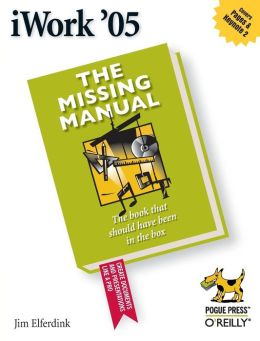 iWork '05: The Missing Manual