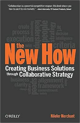 The New How: Creating Business Solutions through Collaborative Strategy
