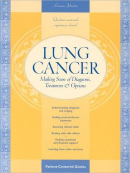 Lung Cancer: Making Sense of Diagnosis, Treatment, and Options